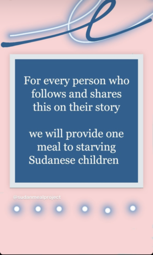 Students decorated their Instagram stories with these posts, believing that they were donating a meal to a Sudanese child in need.